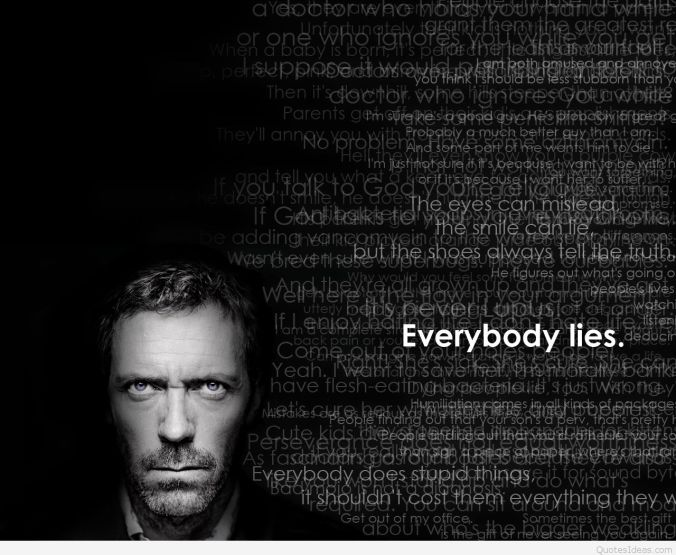 Everybody-lies-Dr-House-quote-background